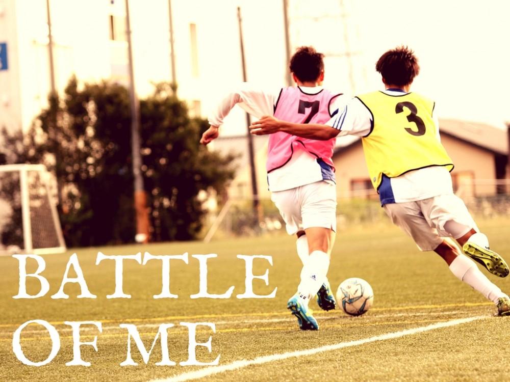 battle of me